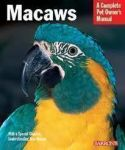 Macaws: A Complete Owner's Manual