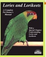 Lories and Lorikeets A Complete Pet Owner's Manual
