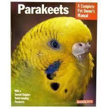 Parakeets: Complete Owner's Manual